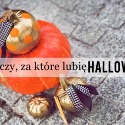 5 rzeczy, za które lubię Halloween