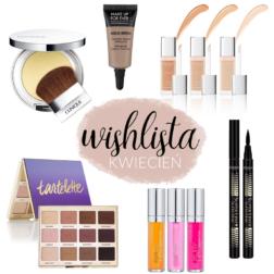 Wishlista kosmetyczna – kwiecień 2016